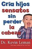 Cria hijos sensatos sin perder la cabeza