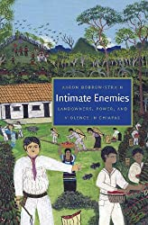 Intimate Enemies: Landowners, Power, and Violence in Chiapas