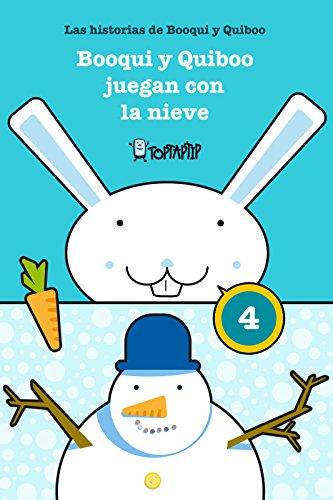 Booqui y Quiboo juegan con la nieve: Las histórias de Booqui y Quiboo (TopTapTip) por Alfons Freire