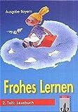 Frohes Lernen - Fibel für Bayern: Frohes Lernen, Fibel, Ausgabe Bayern, Neubearb. (Lehrpläne 2001), neue Rechtschreibung, Tl.2, Lesebuch