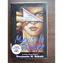 Mexico Is Forever/a Leo Haggerty Mystery by Benjamin M. Schutz (1994-04-05)