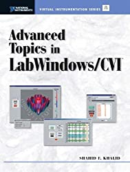 Advanced Topics in LabWindows/CVI by Shahid F. Khalid (2001-11-11)