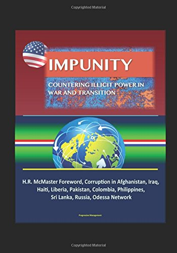 impunity-countering-illicit-power-in-war-and-transition-hr-mcmaster-foreword-corruption-in-afghanist