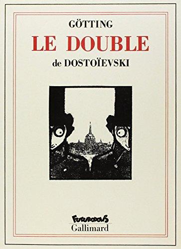 Le double par Fédor Dostoïevski, Jean-Claude Götting