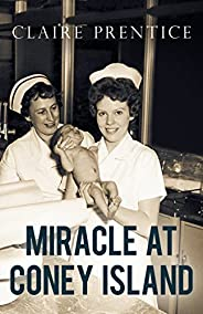 Miracle at Coney Island: How a Sideshow Doctor Saved Thousands of Babies and Transformed American Medicine (Ki
