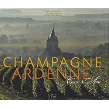 Champagne-Ardenne: Corps & Ame