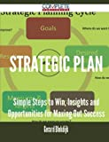 Strategic plan - Simple Steps to Win, Insights and Opportunities for Maxing Out Success by Gerard Blokdijk (2015-10-25) bei Amazon kaufen
