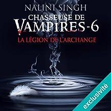 La légion de l'archange (Chasseuse de vampires 6)