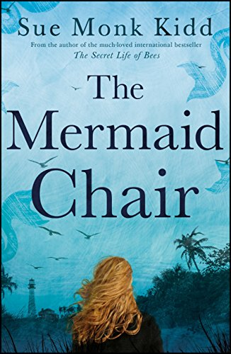 The Mermaid Chair: The No. 1 New York Times bestseller (English Edition) por Sue Monk Kidd