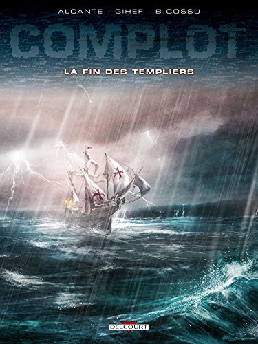 Complot T02: La Fin des Templiers