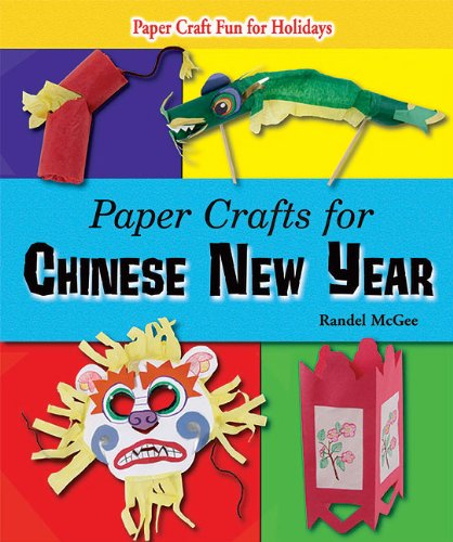 Paper Crafts for Chinese New Year (Paper Craft Fun for Holidays) (Year Chinese New Handwerk)