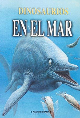 Dinosaurios En El Mar/Dinosaurs in the Sea por Dougal Dixon