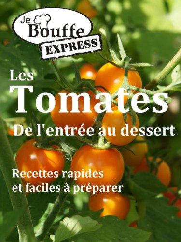 JeBouffe-Express Les Tomates de l'entre au dessert