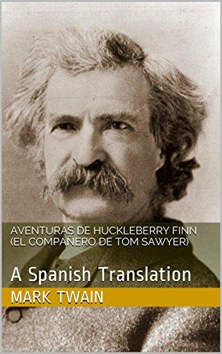 Aventuras De Huckleberry Finn (El compañero de Tom Sawyer): A Spanish Translation por Mark Twain
