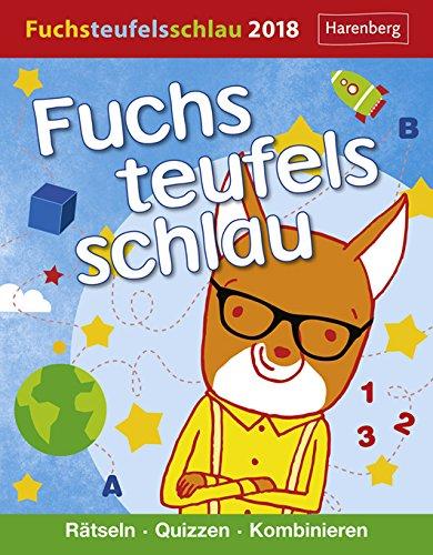Fuchsteufelsschlau - Rätseln, quizzen, kombinieren - Kalender 2018 - Harenberg-Verlag - Tagesabreißkalender mit Grips für Kids - 12,5 cm x 16 cm
