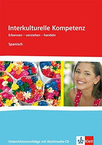 Interkulturelle Kompetenz Spanisch: Unterrichtsvorschläge mit Multimedia-CD