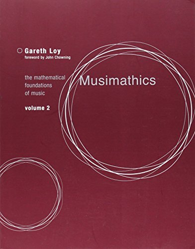 Musimathics: The Mathematical Foundations of Music (MIT Press) (Volume 2) by Gareth Loy (2011-08-19)