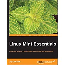 Linux Mint Essentials (English Edition)