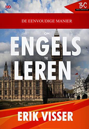 DE EENVOUDIGE MANIER OM ENGELS TE LEREN (Dutch Edition)