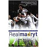 Real Madryt. Krolewska historia najbardziej utytulowanego klubu swiata