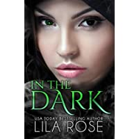 In The Dark by Lila Rose (2016-03-22) - 22 Rose