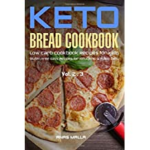 Ketogenic Bread: 50 Low Carb Cookbook Recipes for Keto, Gluten Free Easy Recipes for Ketogenic &  Paleo Diets: Bread, Muffin, Waffle, Breadsticks, ... Weight Loss, Delicious & Easy for Beginners)