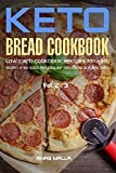2-3: Ketogenic Bread: 50 Low Carb Cookbook Recipes for Keto, Gluten Free Easy Recipes for Ketogenic &  Paleo Diets: Bread, Muffin, Waffle, ... Weight Loss, Delicious & Easy for Beginners)
