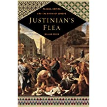 Justinian's Flea: Plague, Empire, and the Birth of Europe by William Rosen (2007-05-03)