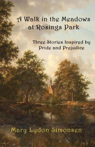 A Walk in the Meadows at Rosings Park: Three Stories Inspired by Pride and Prejudice (English Edition)