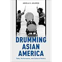 Drumming Asian America: Taiko, Performance, and Cultural Politics