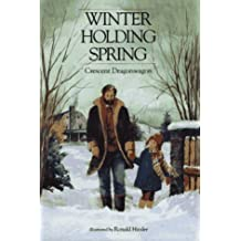 Winter Holding Spring by Crescent Dragonwagon (1990-03-31)