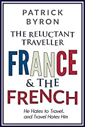 The Reluctant Traveller: France and the French