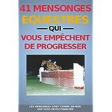 41 MENSONGES EQUESTRES QUI VOUS EMPECHENT DE PROGRESSER