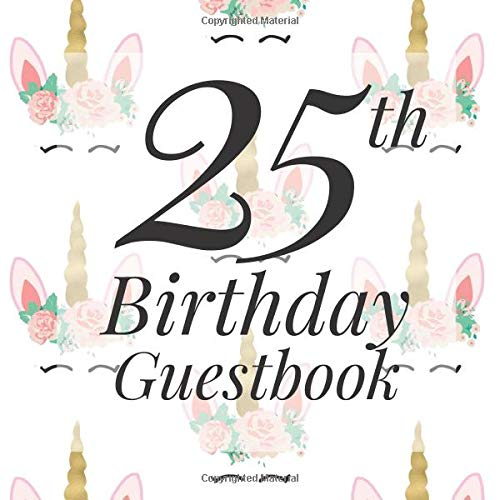 ook: Unicorn Crown Guest Book - Elegant 25 Birthday Wedding Anniversary Party Signing Message Book - Gift Log & Photo ... Keepsake Present - Special Memories Ideas ()