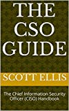 The CSO Guide: The Chief Information Security Officer (CISO) Handbook (English Edition)