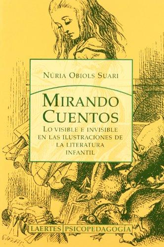 Mirando cuentos: Lo visible e invisible en las ilustraciones de la literatura infantil (Psicopedagogía) - 9788475845258