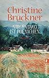 Nirgendwo ist Poenichen - Christine Brückner