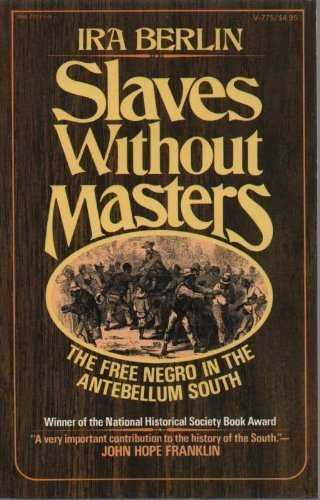 Title: Slaves without masters The free Negro in the anteb