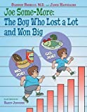Joe Some-More: The Boy Who Lost a Lot and Won Big