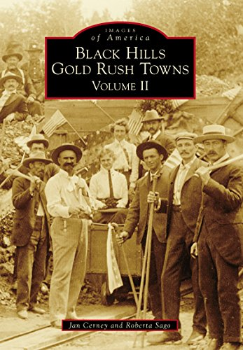 Black Hills Gold Rush Towns: Volume II (Images of America) (English Edition)