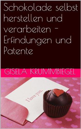 Schokolade selbst herstellen und verarbeiten - Erfindungen und Patente