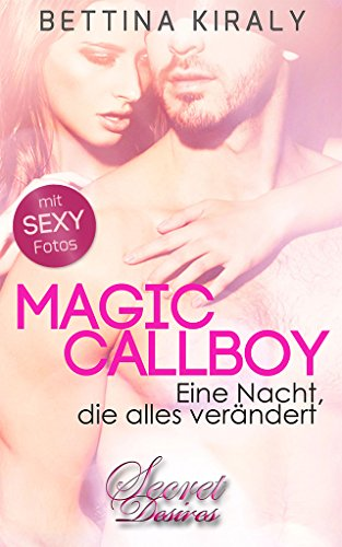 Magic Callboy  (Erotik) (Secret Desires) von [Kiraly, Bettina]