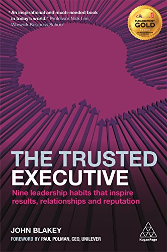 the-trusted-executive-nine-leadership-habits-that-inspire-results-relationships-and-reputation