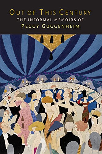 Out of This Century: The Informal Memoirs of Peggy Guggenheim por Peggy Guggenheim