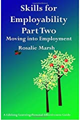 Skills for Employability Part Two: Moving Into Employment (Lifelong Learning:Personal Effectiveness : Written by Rosalie Marsh, 2012 Edition, Publisher: Christal Publishing [Paperback] Paperback