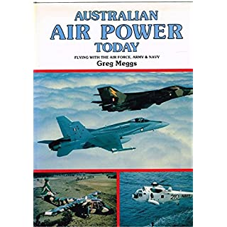 Australian air power today: Flying with the Air Force, Army & Navy