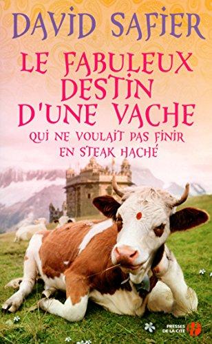 Le fabuleux destin d'une vache qui ne voulait pas finir en steak haché (French Edition)