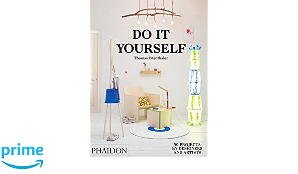 Do it yourself 50 projects by designers and artists amazon do it yourself 50 projects by designers and artists amazon thomas brnthaler fremdsprachige bcher solutioingenieria Gallery