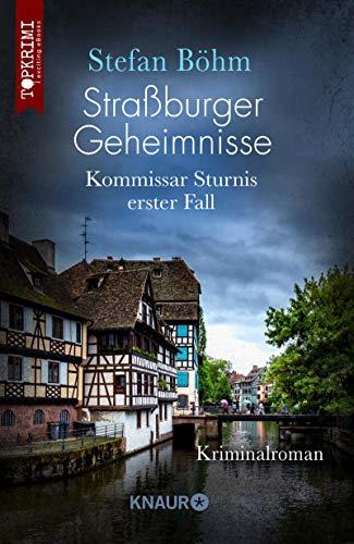 Buchseite und Rezensionen zu 'Straßburger Geheimnisse - Kommissar Sturnis erster Fall: Kriminalroman' von Stefan Böhm