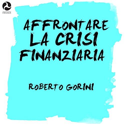 Affrontare la crisi finanziaria  Audiolibri